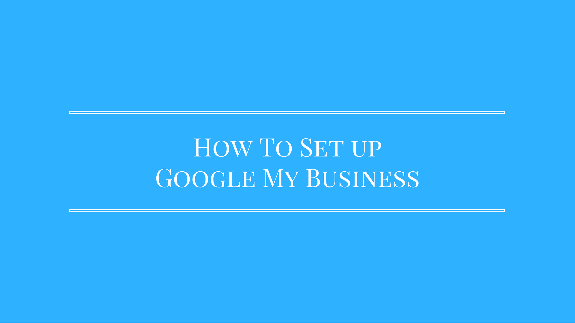 how-to-set-up-google-my-business